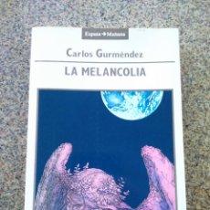 Livros em segunda mão: LA MELANCOLIA -- CARLOS GURMENDEZ -- ESPASA CALPE 1990 --. Lote 234474810