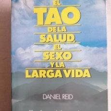 Libros de segunda mano: EL TAO DE LA SALUD,EL SEXO Y LA LARGA VIDA-DANIEL REID-ED.URANO-AÑO 2005 436PP. Lote 234517780