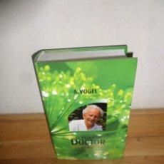 Libros de segunda mano: EL PEQUEÑO DOCTOR CONSEJOS UTILES Y PRACTICOS PARA MEJORAR LA SALUD A. VOGEL DISPONGO DE MAS LIBROS. Lote 234694735