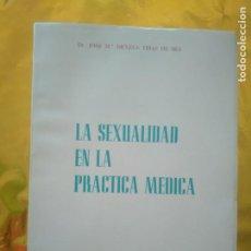 Libros de segunda mano: LA SEXUALIDAD EN LA PRACTICA MEDICA - DR. JOSE Mª DEXEUS TRIAS DE BES - 1963 - ED.LABORATORIOS ROCHE. Lote 235015421