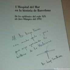 Libros de segunda mano: FIRMADO POR EL DIRECTOR DR JOSEP SANTACREU HOSPITAL DEL MAR EN LA HISTORIA DE BARCELONA 1992. Lote 235179875