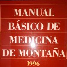 Libros de segunda mano: MANUAL BÁSICO DE MEDICINA DE MONTAÑA. Lote 235482880