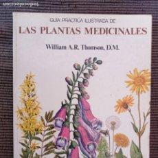 Libros de segunda mano: GUIA PRACTICA ILUSTRADA DE LAS PLANTAS MEDICINALES. WILLIAM A.R. THOMSON, D.M. BLUME 1981. Lote 235504370