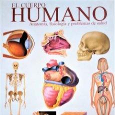 Libros de segunda mano: EL CUERPO HUMANO. ANATOMÍA, FISIOLOGÍA Y PROBLEMAS DE SALUD. EDICIONES MONSA. 6 VOLÚMENES. Lote 235524705