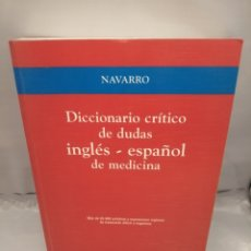 Livros em segunda mão: DICCIONARIO CRÍTICO DE DUDAS INGLÉS-ESPAÑOL DE MEDICINA. Lote 235936580