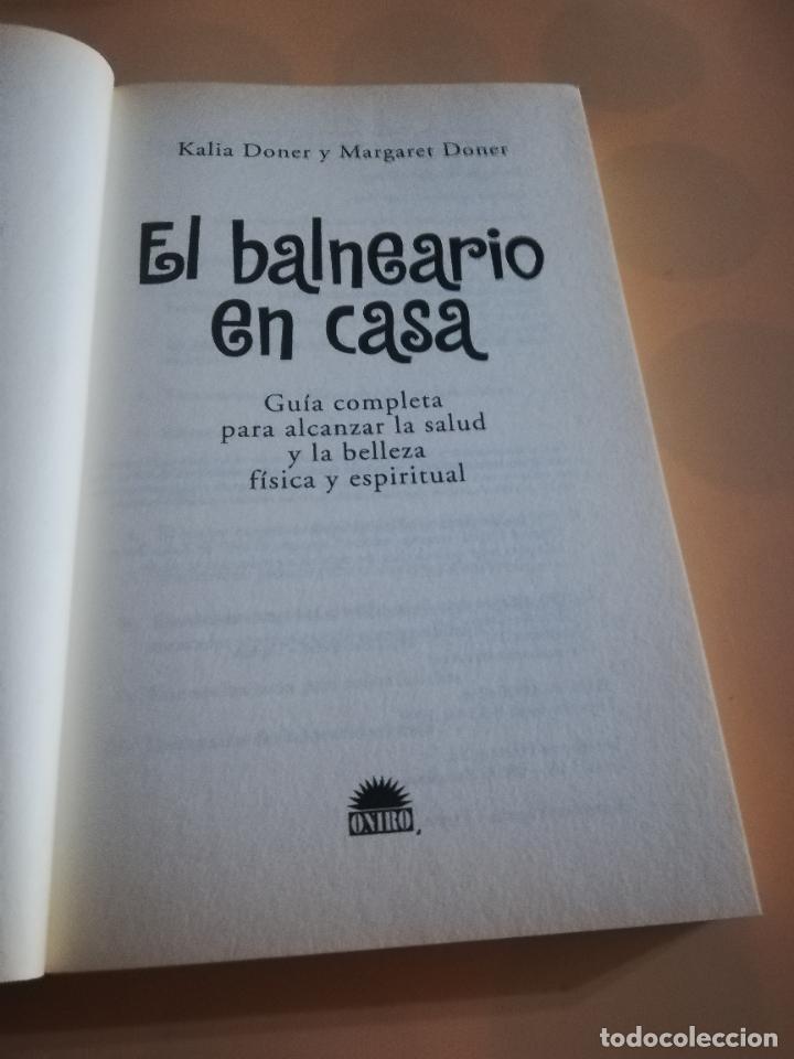 Libros de segunda mano: EL BALNEARIO EN CASA, GUIA COMPLETA PARA ALCANZAR SALUD,BELLEZA FISICA Y ESPIRITUAL. ONIRO.1999. - Foto 2 - 236047465