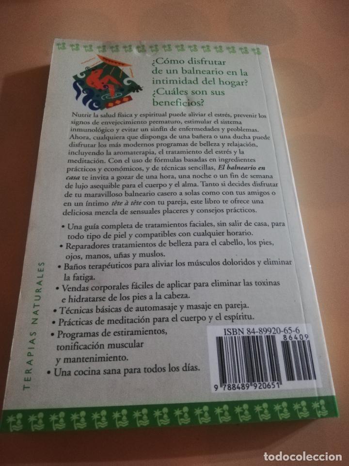 Libros de segunda mano: EL BALNEARIO EN CASA, GUIA COMPLETA PARA ALCANZAR SALUD,BELLEZA FISICA Y ESPIRITUAL. ONIRO.1999. - Foto 4 - 236047465
