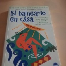 Libros de segunda mano: EL BALNEARIO EN CASA, GUIA COMPLETA PARA ALCANZAR SALUD,BELLEZA FISICA Y ESPIRITUAL. ONIRO.1999.. Lote 236047465