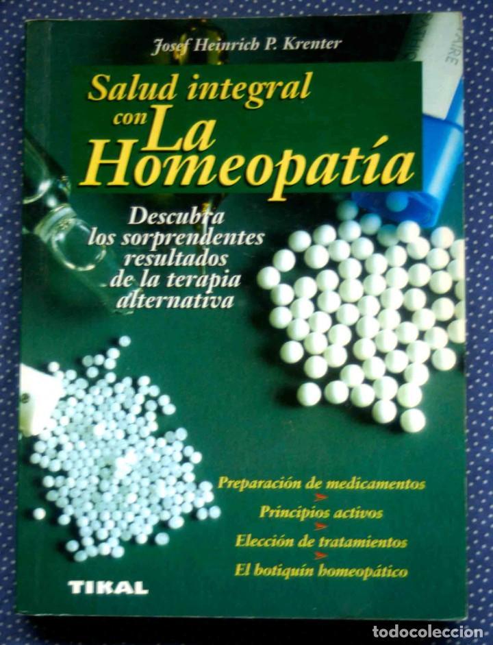 SALUD INTEGRAL CON LA HOMEOPATIA.-JOSEF HEINRICH P. KRENTER - EDITORIAL SUSAETA (Libros de Segunda Mano - Ciencias, Manuales y Oficios - Medicina, Farmacia y Salud)