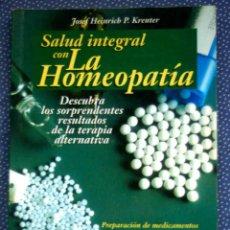Libros de segunda mano: SALUD INTEGRAL CON LA HOMEOPATIA.-JOSEF HEINRICH P. KRENTER - EDITORIAL SUSAETA. Lote 236059030
