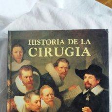 Livros em segunda mão: HISTORIA DE LA CIRUGÍA. Lote 236114575