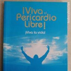 Libros de segunda mano: VIVA EL PERICARDIO LIBRE ! VIVA LA VIDA! MONTSERRAT GASCON 2007 100PP. Lote 236623630