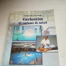 Libros de segunda mano: CURHOTELES. EL TURISMO DE SALUD. CARMEN SAN JOSE ARANGO. CAJASUR, SEVILLA. 2003. RUSTICA. 211 PAG. Lote 236627890