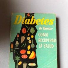 Libros de segunda mano: * DR. VANDER, DIABETES, ADRIAN VAN DER PUT, 1973, 190 PP. Lote 236628040