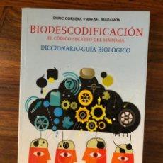 Livres d'occasion: BIODESCODIFICACIÓN. EL CÓDIGO SECRETO DEL SÍNTOMA. DICCIONARIO-GUÍA E. CORBERA Y R. MARAÑÓN. INDIGO. Lote 236789060