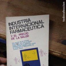 Libros de segunda mano: INDUSTRIA INTERNACIONAL FARMACEUTICA Y EL PRECIO DE LA SALUD. L.23365. Lote 237070255