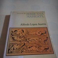Libros de segunda mano: TEXTO DE MEDICINA NÁHUATIL. ALFREDO LOPEZ AUSTIN. UNIVERSIDAD NACIONAL AUTONOMIA DE MEXICO. 1975.. Lote 237078220