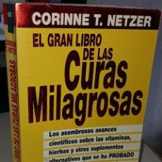 Libros de segunda mano: EL GRAN LIBRO DE LAS CURAS MILAGROSAS - NETZER, CORINNE T.. Lote 237082510
