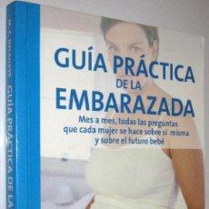 Libros de segunda mano: GUIA PRACTICA DE LA EMBARAZADA - MARIE-CLAUDE DELAHAYE - ILUSTRADO. Lote 237085215