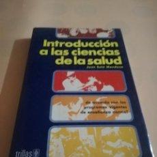 Libros de segunda mano: INTRODUCCION A LAS CIENCIAS DE LA SALUD. JUAN SOLA MENDOZA. EDITORIAL TRILLAS. MEXICO. 1ª ED. 1978.. Lote 237101275