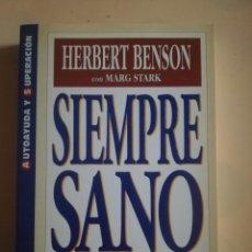 Libros de segunda mano: SIEMPRE SANO. LA BIOLOGIA Y LA FUERZA DE LAS CREENCIAS. HERBERT BENSON CON MARG STARK. 1996.. Lote 237101660