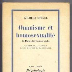 Libros de segunda mano: STEKEL, WALTER. ONANISME ET HOMOSEXUALITÉ. LA PARAPATHIE HOMOSEXUELLE. 1967.. Lote 237102090