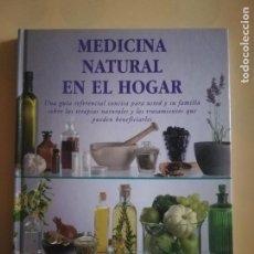 Libros de segunda mano: MEDICINA NATURAL EN EL HOGAR. KEITH Y LINDA SCOTT. EDICION JAGUAR. 1998.. Lote 237107365