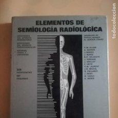 Libros de segunda mano: ELEMENTOS DE SEMIOLOGIA RADIOLOGICA. PROF. G. LEDOUX- LEBARD. EDITORIAL EL ATENEO. 1ª EDCION. 1975.. Lote 237107635