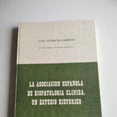 Libros de segunda mano: LA ASOCIACIÓN ESPAÑOLA DE BIOPATOLOGÍA CLÍNICA. UN ESTUDIO HISTÓRICO /// JOSÉ APARICIO GARRIDO. Lote 32680263
