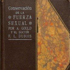 Libros de segunda mano: CONSERVACIÓN DE LA FUERZA SEXUAL - GOULD DUBOIS - ANTONI ROCH. Lote 237570780