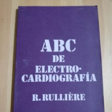 Libros de segunda mano: ABC DE ELECTROCARDIOGRAFÍA (R. RULLIÈRE). Lote 237766520