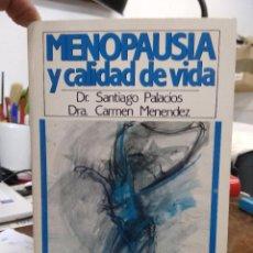 Libros de segunda mano: MENOPAUSIA Y CALIDAD DE VIDA, DR. SANTIAGO PALACIOS Y CARMEN MENENDEZ. L.23148. Lote 237890995