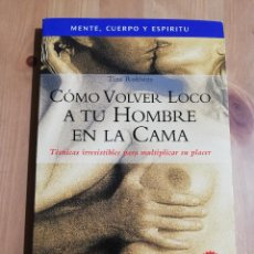 Libros de segunda mano: CÓMO VOLVER LOCO A TU HOMBRE EN LA CAMA (TINA ROBBINS). Lote 238336105