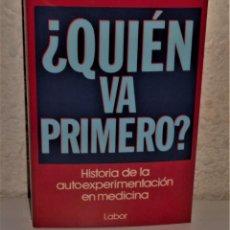 Libros de segunda mano: ¿QUIÉN VA PRIMERO? HISTORIA DE LA AUTOEXPERIMENTACIÓN EN MEDICINA, LAWRENCE K. ALTMAN - LABOR. Lote 238771115