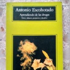 Libros de segunda mano: APRENDIENDO DE LAS DROGAS - ANTONIO ESCOHOTADO - COMPACTOS ANAGRAMA, 1996. Lote 239880300