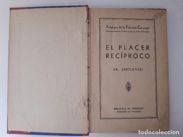 Libros de segunda mano: EL PLACER RECIPROCO ANTOLOGIA DE LA FELICIDAD CONYUGAL Dr SMOLENSKI - Foto 7 - 241714425
