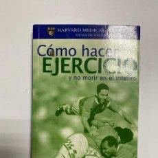Libri di seconda mano: COMO HACER EJERCICIO Y NO MORIR EN EL INTENTO. CARROGGIO PRACTICO. BARCELONA, 2004. PAGS: 145. Lote 242467455