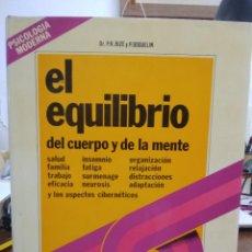 Libros de segunda mano: EL EQUILIBRIO DEL CUERPO Y DE LA MENTE, DR. P. R. BIZE Y P. GOGUELIN. L.11649-1648. Lote 243858540