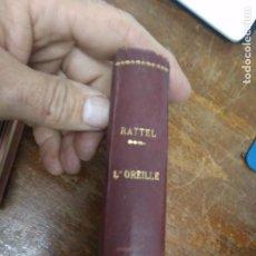 Libros de segunda mano: L'OREILLE, DR J. A. A. RATTEL. (TOME PREMIER). EN FRANCÉS. L.23976. Lote 243877120