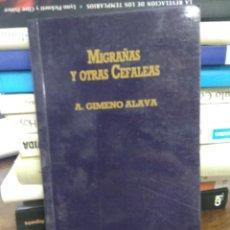 Libros de segunda mano: MIGRAÑAS Y OTRAS CEFALEAS, A. GIMENO ALAVA. L.24022. Lote 243888935