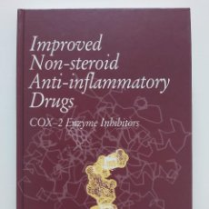 Libros de segunda mano: LIBRO IMPROVED NON-STEROID ANTI-INFLAMMATORY DRUGS. COX-2 ENZYME INHIBITORS. Lote 243917530