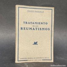 Libros de segunda mano: 1942 - TRATAMIENTO DE LOS REUMATISMOS - PEDRO BARCELÓ - MEDICINA. Lote 244006775