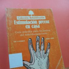 Libros de segunda mano: ESTIMULACIÓN PRECOZ EN CASA GUÍA PRÁCTICA PARA PADRES DEL NIÑO DISCAPACITADO. CUNNINGHAM, C. SLOPER. Lote 244012405