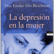 Libros de segunda mano: LA DEPRESIÓN EN LA MUJER - EMILCE DIO BLEICHMAR - EDICIONES MARTÍNEZ ROCA - VIVIR MEJOR. Lote 244018255