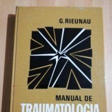 Libros de segunda mano: MANUAL DE TRAUMATOLOGÍA (GEORGES RIEUNAU). Lote 244452745