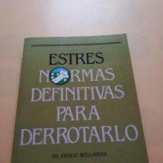 Libros de segunda mano: ESTRES. NORMAS DEFINITIVAS PARA DERROTARLO. DR. IGNACIO AVELLANOSA. SUSAETA EDICIONES. 1988. PAG.128. Lote 244603175