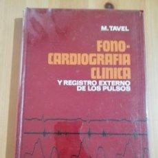 Libros de segunda mano: FONOCARDIOGRAFÍA CLÍNICA Y REGISTRO EXTERNO DE LOS PULSOS (MORTON E. TAVEL, M.D.). Lote 244846075