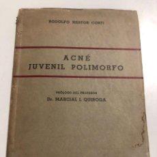Libros de segunda mano: ACNE JUVENIL POLIMORFO. RODOLFO NESTOR CORTI. PRIMERA EDICION. 1952. Lote 244878445