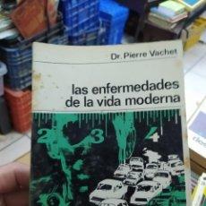 Libros de segunda mano: LAS ENFERMEDADES DE LA VIDA MODERNA, DR. PIERRE VACHET. L.24376. Lote 245258930