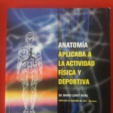 Libros de segunda mano: ANATOMÍA APLICADA A LA ACTIVIDAD FÍSICA Y DEPORTIVA / DR. MARIO LLORET RIERA / EDI. PAIDOTRIBO / 1ª. Lote 245626575